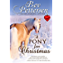 A PONY FOR CHRISTMAS: A Holiday Novella