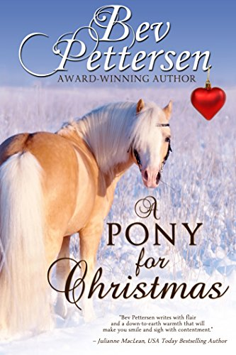 A PONY FOR CHRISTMAS: A Heartwarming Holiday Novella by [Pettersen, Bev]
