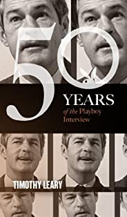 Timothy Leary: The Playboy Interview (Singles Classic) (50 Years of the Playboy Interview)
