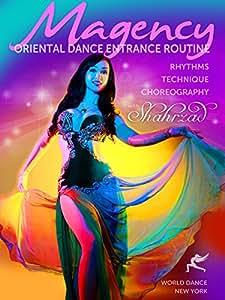 Magency - The Oriental Dance Entrance Routine: Rhythms, Technique, Choreography - intermediate/advanced belly dance