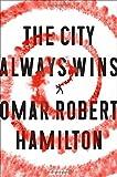 The City Always Wins: A Novel