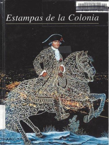 Estampas de la Colonia/Stamps of the Colony by Solange Alberro (2004-06-30)
