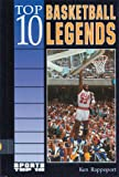 Top 10 Basketball Legends, Ken Rappoport, 0894906100