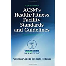 ACSM's Health/Fitness Facility Standards and Guidelines-Fourth Edition