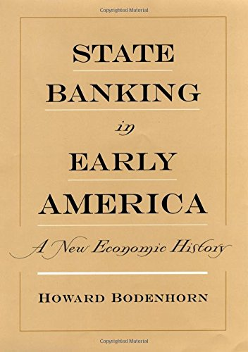 State Banking in Early America: A New Economic History