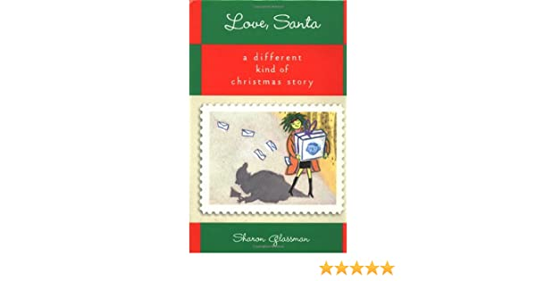 Love santa a different kind of christmas story sharon glassman love santa a different kind of christmas story sharon glassman 9780446679459 amazon books spiritdancerdesigns Choice Image