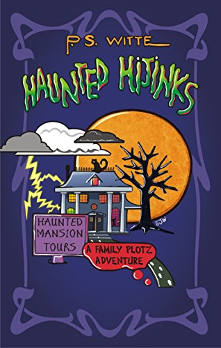 Haunted Hijinks: The monsters may be fake, but the scares are very real... (Family Plotz Book 1) ()