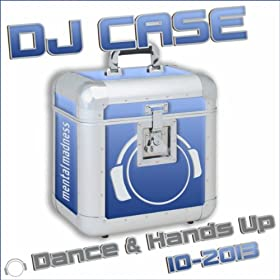 Various Artists-DJ Case Dance & Hands Up 10-2013