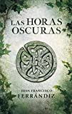 img - for Las horas oscuras / The Dark Hours (Spanish Edition) book / textbook / text book