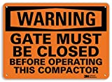 "SmartSign by Lyle U6-1098-RA_10X7 ""WARNING GATE MUST BE CLOSED BEFORE OPERATING THIS COMPACTOR"" Reflective Recycled Aluminum Sign, 10"" x 7"""
