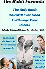 The Habit Formula: The Only Book You Will Ever Need To Change Your Habits Hardcover