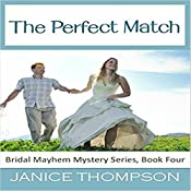 The Perfect Match: Bridal Mayhem Mysteries, Book 4 | Janice Thompson
