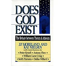 Does God Exist?: The Debate between Theists & Atheists