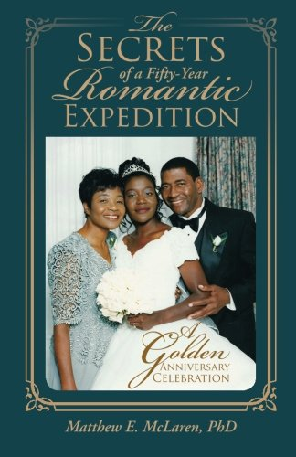 The Secrets of a Fifty-Year Romantic Expedition: A Golden Anniversary Celebration ebook