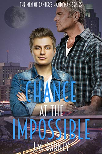 Chance at the Impossible (The Men of Canter's Handyman Book 2)