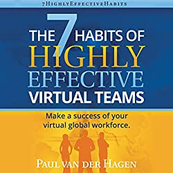 The 7 Habits of Highly Effective Virtual Teams