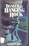 Danger at Hanging Rock, Kristi D. Holl, 1555130674