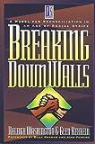 Breaking down Walls, Raleigh Washington and Glen Kehrein, 0802426433