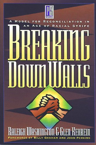 (Breaking Down Walls: A Model for Reconciliation in an Age of Racial Strife)