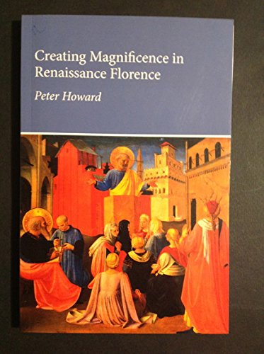 Creating Magnificence in Renaissance Florence (Essays and Studies) pdf epub