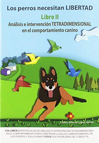 Los perros necesitan libertad II Analisis e intervencion tetradimensional en el 3