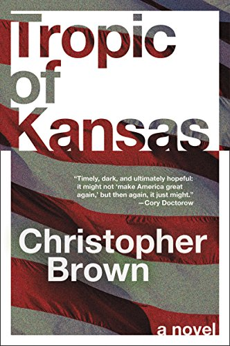 Tropic of Kansas: A Novel by [Brown, Christopher]
