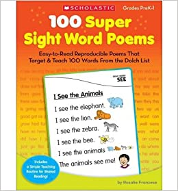 100 Super Sight Word Poems, Grades PreK-1: Easy-To-Read Reproducible Poems That Target & Teach 100 Words from the Dolch List- Common