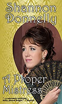 A Proper Mistress (Proper Ladies Book 2) by [Donnelly, Shannon]