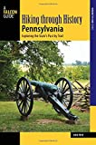 Hiking through History Pennsylvania: Exploring the State's Past by Trail (Where to Hike)