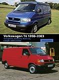 Volkswagen T4 1990-2003: Transporter, Caravelle, Multivan, Camper and Eurovan