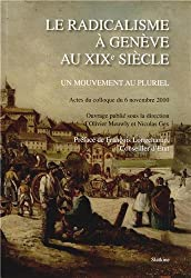 Le radicalisme à Genève au XIXe siècle : Un mouvement au pluriel
