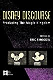 Eric Loren Smoodin: Disney Discourse : Producing the Magic Kingdom (Paperback); 1994 Edition