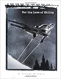 _OFFLINE_ For The Love Of Skiing: A Visual History Of Skiing. Completo Diseno Fondos Taysom previous Getaway Muchos