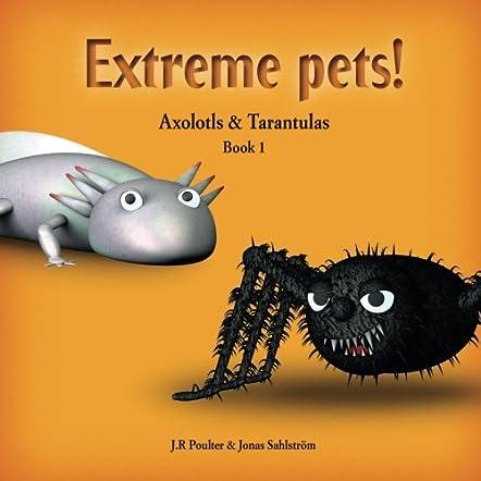 Axolotls and Tarantulas