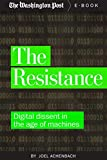 The Resistance: Digital Dissent in the Age of Machines (Kindle Single)
