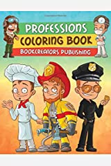 Professions Coloring Book: Fun Coloring Pages with People of Different Professions (Policeman, Teacher, Firefighter, Doctor and More) Paperback