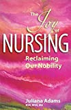 Cover of The Joy of Nursing Reclaiming Our Nobility