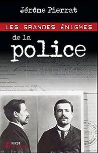 Les grandes énigmes de la police par Jérôme Pierrat