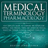 Medical Terminology, Pharmacology: Your Complete