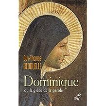 Dominique ou la grace de la parole