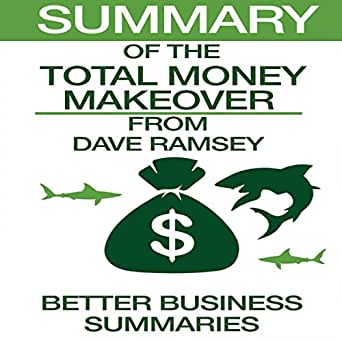 Amazon com: Summary of The Total Money Makeover from Dave Ramsey