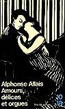 Amours, délices et orgues par Allais