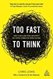"""Too Fast to Think - How to Reclaim Your Creativity in a Hyper-connected Work Culture"" av Chris Lewis"