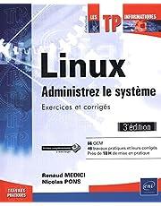 Linux : Administrez le système - Exercices et corrigés 3e éditio