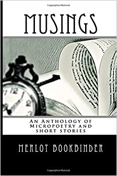 Book Musings: An Anthology of Micropoetry and Short Stories