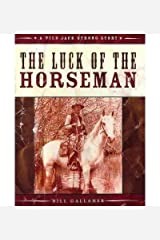 [(Luck of the Horseman)] [ By (author) Bill Gallaher ] [October, 2010] Paperback