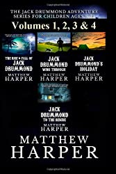 The Jack Drummond Adventure Series: (Volumes 1, 2, 3 & 4): Kids Books for Ages 9-12 (Adventure Series for Children Ages 9-12)