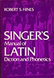 Singers Manual of Latin Diction and Phonetics, Hines, Robert S., 0028708008