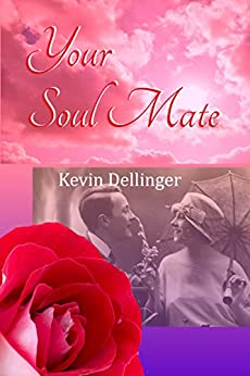 Your Soul Mate by [Dellinger, Kevin]