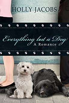 Everything but a Dog (Everything But...Series Book 6) by [Jacobs, Holly]